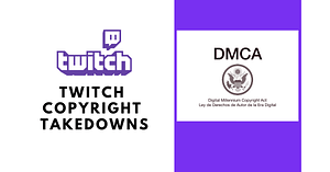 twitch copyright dmca takedown feature